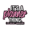 KAD Decal - It's a Planner Thing