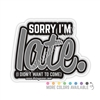 KAD Decal - Sorry I'm Late