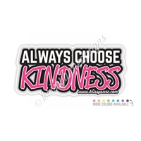 KAD Decal - Always Choose Kindness???