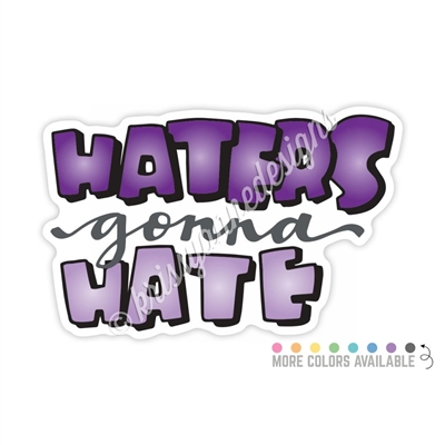 KAD Decal - Haters Gonna Hate