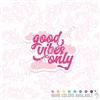 KAD Vinyl Decal - Good Vibes Only