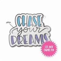 Enamel Flair Pin - Chase Your Dreams