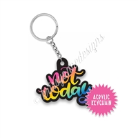 Small Acrylic Keychain - Not Today