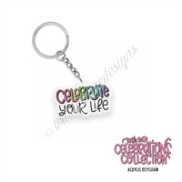 Small Acrylic Keychain - 2021 Celebrate Your Life