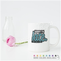 KAD Exclusive Mug - Sorry I'm Late