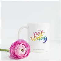 Ceramic Mug - Not Today