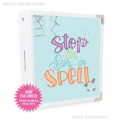 Mini KAD Sticker Binder - Stop in for a Spell