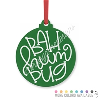 Engraved Acrylic Ornament - Bah Humbug