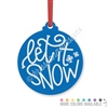 Engraved Acrylic Ornament - Let it Snow