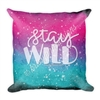 18x18 Throw Pillow - Stay Wild