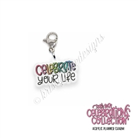 Acrylic Planner Charm - 2021 Celebrate Your Life