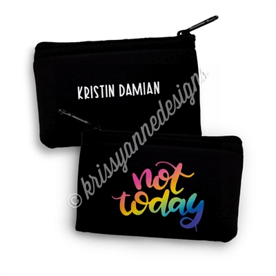 Small Zipper Pouch - Not Today