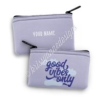 Small Zipper Pouch - Good Vibes