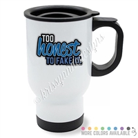 KAD Exclusive Travel Mug - Too Honest to Fake It