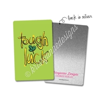 Rectangle Metal Washi Card - Tough Luck