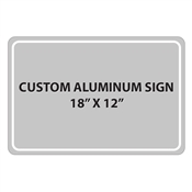 "Aluminum Sign - 18""W x 12""H - Custom Printed Signs"
