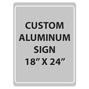 "Aluminum Sign - 18""W x 24""H - Custom Printed Signs"