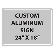 "Aluminum Sign - 24""W x 18""H - Custom Printed Signs"