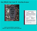 ANY BITCH CAN LOSE IT COOKBOOK