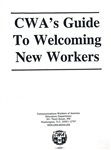 CWA's Guide To Welcoming New Workers (Orientation)