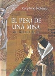 Peso de una Misa, El: Un Relato de Fe (Weight of a Mass, The: A Tale of Faith)