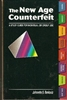 New Age Counterfeit, The: A Study Guide for Individual or Group Use