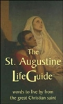 St. Augustine LifeGuide, The: Words to Live by from the Great Christian Saint