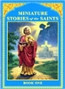 Miniature Stories of the Saints (Book One)