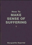 How to Make Sense Out of Suffering