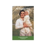 No Greater Love: St. Gianna Beretta Molla, Heroic Witness to Life