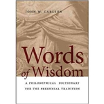 Words of Wisdom: A Philosophical Dictionary for the Perennial Tradition