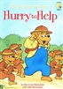 Berenstain Bears Hurry to Help, The
