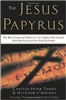 Jesus Papyrus, The: The Most Sensational Evidence on the Origin of the Gospel Since the Discover of the Dead Sea Scrolls