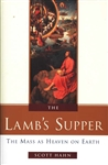 Lamb's Supper, The: The Mass as Heaven on Earth