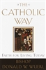 Catholic Way, The: Faith for Living Today