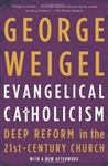 Evangelical Catholicism : Deep Reform In The 21st Century Church