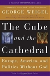 Cube and the Cathedral , The : Europe, America, and Politics Without God