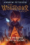 Wingfeather Saga Book 3: The Monster in the Hollows