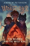 Wingfeather Saga Book 4: The Warden and the Wolf King