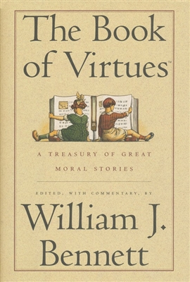 Book of Virtues, The: A Treasury of Great Moral Stories
