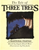 Tale of Three Trees, The: A Traditional Folktale