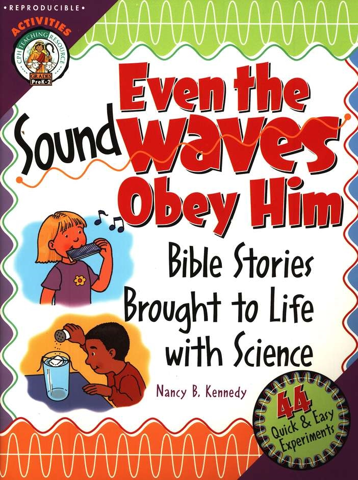 Even The Sound Waves Obey Him Bible Stories Brought To Life With