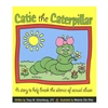 Catie the Caterpillar: A Story to Help Break the Silence of Sexual Abuse