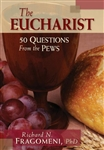 50 Questions From The Pews: The Eucharist