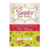 Saints on Call: Everyday Devotions for Moms
