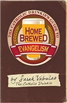 Catholic Drinkie's Guide to Homebrewed Evangelism, The