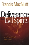 Deliverance from Evil Spirits: A Practical Manual (Repackaged Edition)