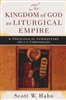 Kingdom of God as Liturgical Empire, The: A Theological Commentary on 1-2 Chronicles