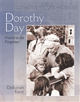 Dorothy Day: Friend to the Forgotten