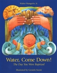 Water, Come Down! (The Day You Were Baptized)